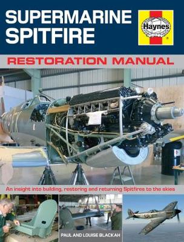 Supermarine Spitfire Restoration Manual: An insight into building, restoring and returning Spitfires to the skies (Hardback)
