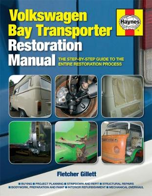 Volkswagen Bay Transporter Restoration Manual: The step-by-step guide to the entire restoration process (Hardback)