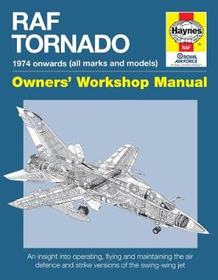RAF Tornado Manual: 1974 onwards (all marks and models) (Hardback)