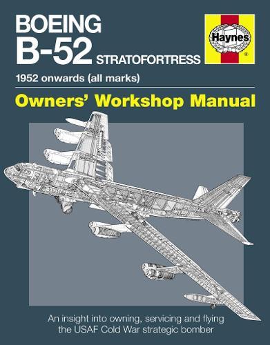 Boeing B-52 Stratofortress Manual: 1952 onwards (all marks) (Hardback)