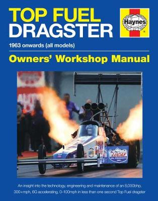 Top Fuel Dragster Manual: The quickest and fastest racing cars on the planet! (Hardback)
