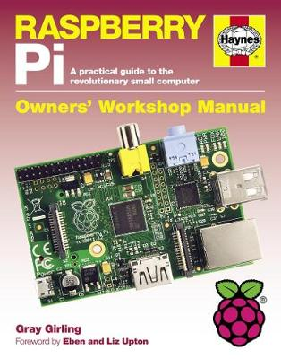 Raspberry Pi Manual: A Practical Guide to the Revolutionary Small Computer (Hardback)