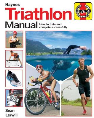 Triathlon Manual: How to train and compete successfully (Hardback)