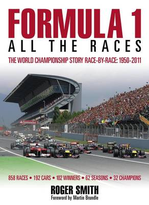 Formula 1: All the Races: The World Championship Story Race-by-race:1950-2011 (Paperback)