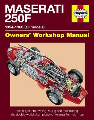 Maserati 250F Manual: An insight into owning, racing and maintaining the classic front-engined Formula 1 car (Hardback)