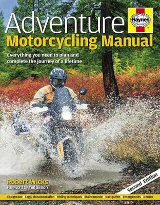 Adventure Motorcycling Manual: Everything you need to plan and complete the journey of a lifetime (Hardback)
