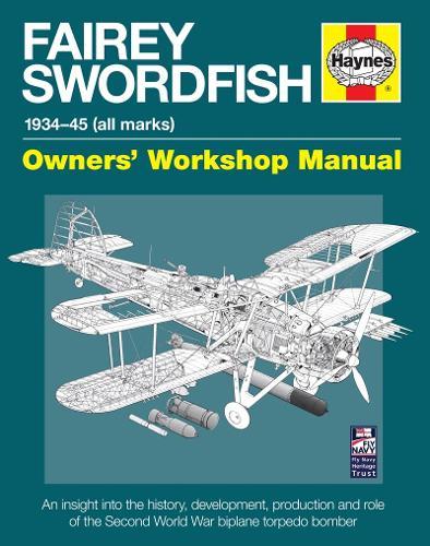 Fairey Swordfish Manual: 1934 to 1945 (all marks) (Hardback)