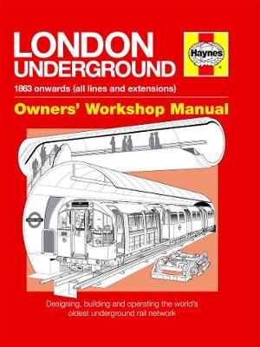 London Underground Manual: Designing, building and operating the world's oldest underground rail network (Hardback)