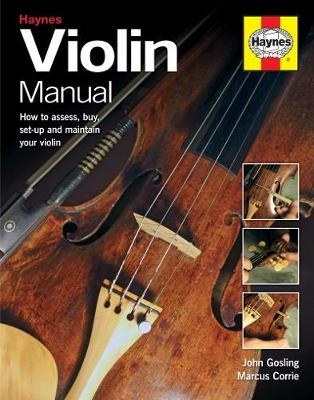 Violin Manual: How to buy, maintain and set up your violin, viola and cello (Hardback)