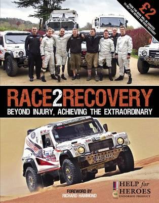 Race2Recovery: Beyond Injury, Achieving the Extraordinary (Hardback)