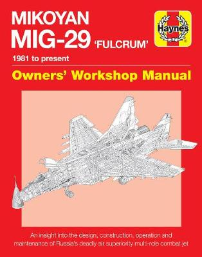 Mikoyan Mig-29 'Fulcrum' Manual: 1981 to present (Hardback)