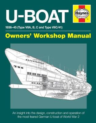 U-Boat Owners' Workshop Manual: An insight into the design, construction and operation of the most advanced attack submarine ever operated by the Royal Navy (Hardback)