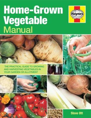 Home-Grown Vegetable Manual: Growing and harvesting vegetables in your garden or allotment (Paperback)