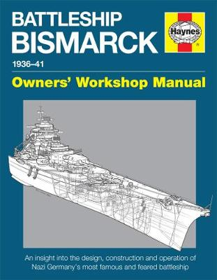 Battleship Bismarck Manual: Nazi Germany's Most Famous and Feared Battleship (Hardback)