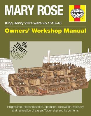 Mary Rose Manual: King Henry VIII's warship 1510-45 Owners' Workshop Manual (Hardback)