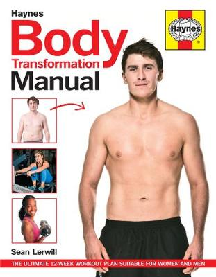 Body Transformation Manual: The step-by-step guide to obtaining the body you thought was unobtainable (Hardback)