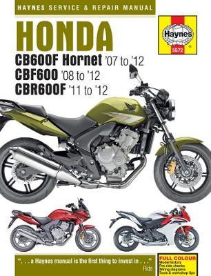 Honda CB600 Hornet, CBF600 & CBR600F (07 - 12) (Hardback)
