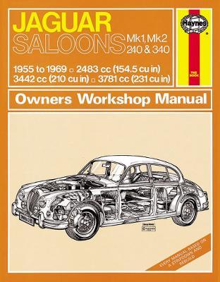 Jaguar Mk I & II, 240 & 340 Owners Workshop Manual: 55-69 - Haynes Service and Repair Manuals (Paperback)