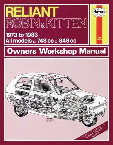 Reliant Robin & Kitten Owners Workshop Manual: 73-83 - Haynes Service and Repair Manuals (Paperback)