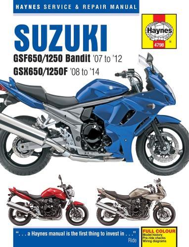 Suzuki GSF650/1250 Bandit & GSX650/1250F Service & Repair Manual: 2007-2013 - Haynes Service and Repair Manuals (Hardback)