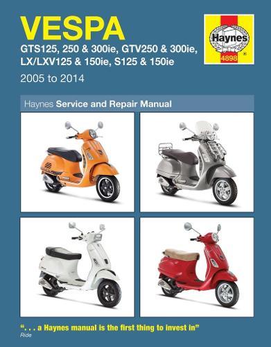 Vespa Gts, Gtv, Lx & S 125 To 300 (05 - 14) (Paperback)