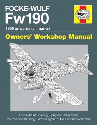 Focke Wulf Fw190 Manual: 1939 onwards (all marks) (Hardback)