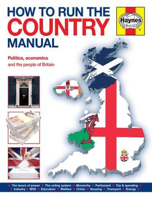 How To Run The Country Manual: The step-by-step guide to running Great Britain (Hardback)
