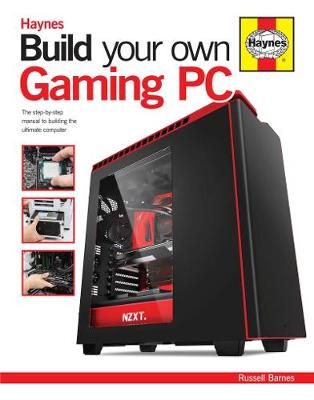 Build Your Own Gaming PC: The step-by-step manual to building the ultimate computer (Hardback)