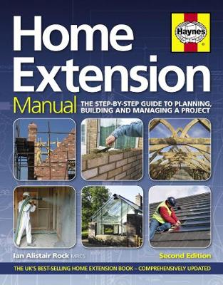 Home Extension Manual: The step-by-step guide to planning, building and m (Hardback)