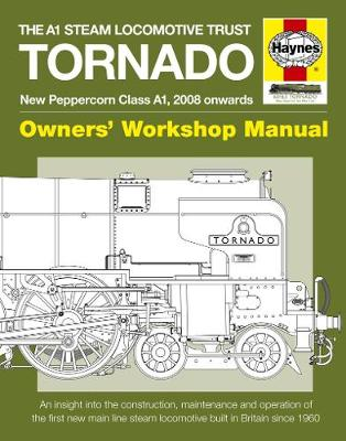 The A1 Steam Locomotive Trust Tornado: Owners' Workshop Manual (Paperback)