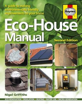 Eco House Manual: A guide to making environmentally friendly improve (Paperback)