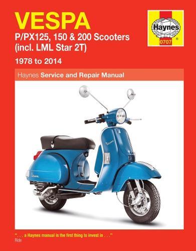 Vespa P/Px125, 150 & 200 Scooters (78 - 14): (incl. LML Star 2T) (Paperback)