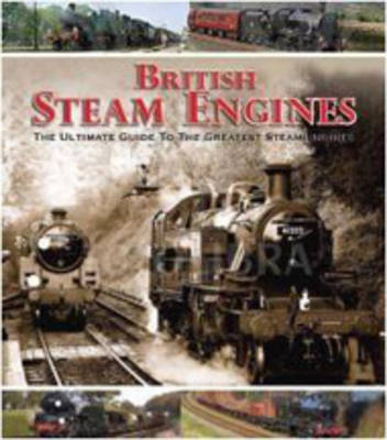 British Steam Engines: The Ultimate Guide to the Greatest Steam Engines - Picture This (Paperback)