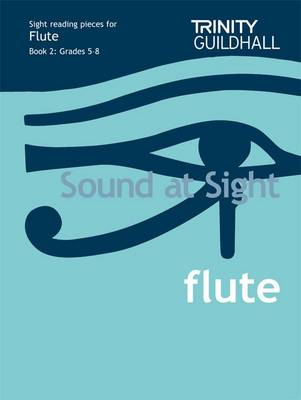 Sound at Sight Flute Book 2: Grades 5-8: Sample Sight Reading Tests for Trinity Guildhall Examinations (Sheet music)