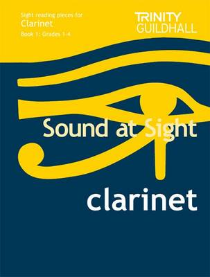 Sound at Sight Clarinet Book 1: Grades 1-4: Sample Sight Reading Tests for Trinity Guildhall Examinations - Sound at Sight: Sample Sightreading Tests (Sheet music)