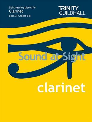 Sound at Sight Clarinet Book 2: Grades 5-8: Sample Sight Reading Tests for Trinity Guildhall Examinations - Sound at Sight: Sample Sightreading Tests (Sheet music)