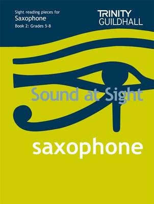 Sound at Sight Saxophone Book 2: Grades 5-8: Sample Sight Reading Tests for Trinity Guildhall Examinations - Sound at Sight: Sample Sightreading Tests (Sheet music)