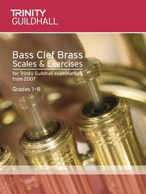 Brass Scales & Exercises Grades 1-8: Bass Clef - Trinity Scales & Arpeggios (Sheet music)