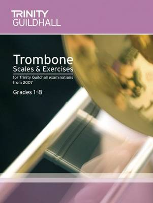 Brass Scales & Exercises Grades 1-8: Trombone - Trinity Scales & Arpeggios (Sheet music)