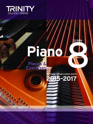Piano 2015-2017: Grade 8: Pieces & Exercises for Trinity College London Exams, 2015-2017 (Paperback)