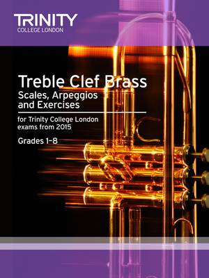 Brass Scales & Exercises: Treble Clef from 2015: Grades 1 - 8 (Paperback)