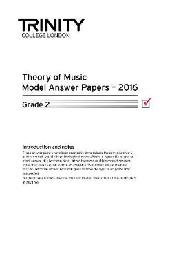 Theory of Music Model Answer Papers 2016 - Grade 2 2016 - Trinity Theory Model Answer Papers (Paperback)