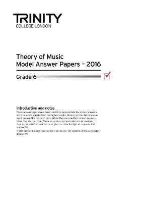 Theory of Music Model Answer Papers 2016 - Grade 6 - Trinity Theory Model Answer Papers (Paperback)