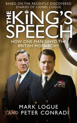 The King's Speech: Based on the Recently Discovered Diaries of Lionel Logue (Paperback)