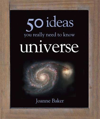 50 Ideas You Really Need to Know: Universe - 50 Ideas You Really Need to Know series (Hardback)