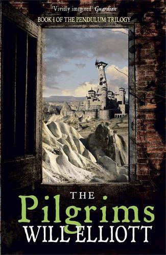 The Pilgrims: The Pendulum Trilogy Book 1 - The Pendulum Trilogy (Paperback)