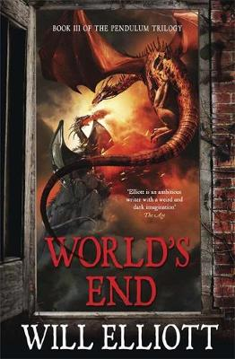 World's End: The Pendulum Trilogy Book 3 - The Pendulum Trilogy (Paperback)