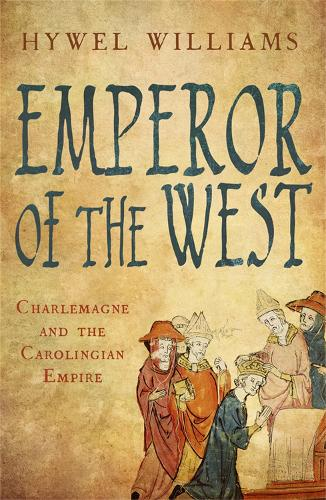 Emperor of the West: Charlemagne and the Carolingian Empire (Paperback)