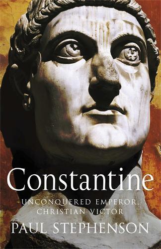 Constantine: Unconquered emperor, Christian victor (Paperback)
