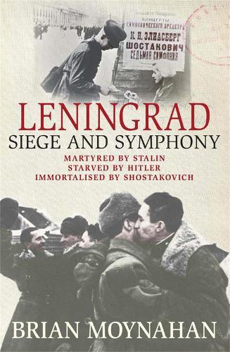 Leningrad: Siege and Symphony (Paperback)